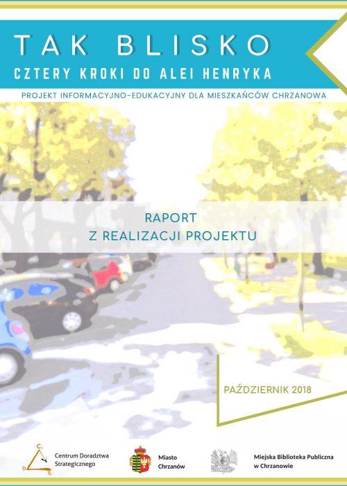 raport z realizacji projektu Tak blisko cztery kroki do Alei Henryka_30.10